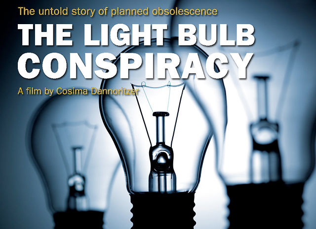 lightbulb conspiracy The lightbulb conspiracy planned obsolescence and how it affects our ecology today, and our jobs and lives and everything really excellent documentary (1 hour) the real kicker is the ink printer that it starts out with and ends with now, i will admit that having ink all over your desk could be a problem, but why not make a printer with a.